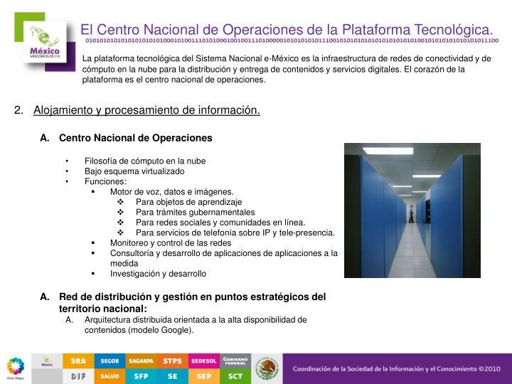 El Centro Nacional de Operaciones de la Plataforma Tecnológica.