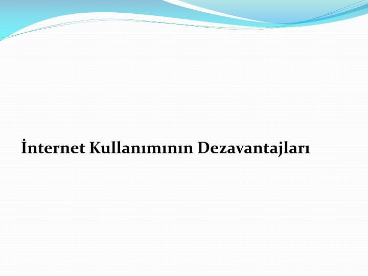 İnternet Kullanımının Dezavantajları
