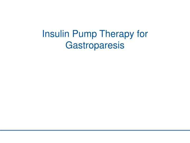 insulin pump therapy for gastroparesis n.