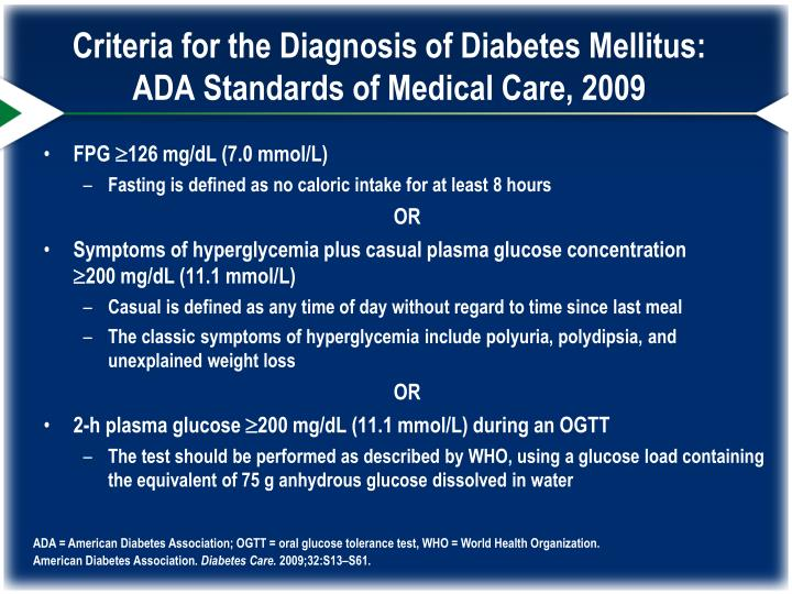 Criteria for the Diagnosis of Diabetes Mellitus:         ADA Standards of Medical Care, 2009