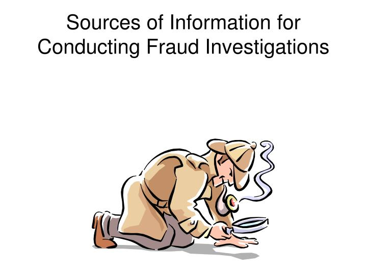sources of information for conducting fraud investigations n.
