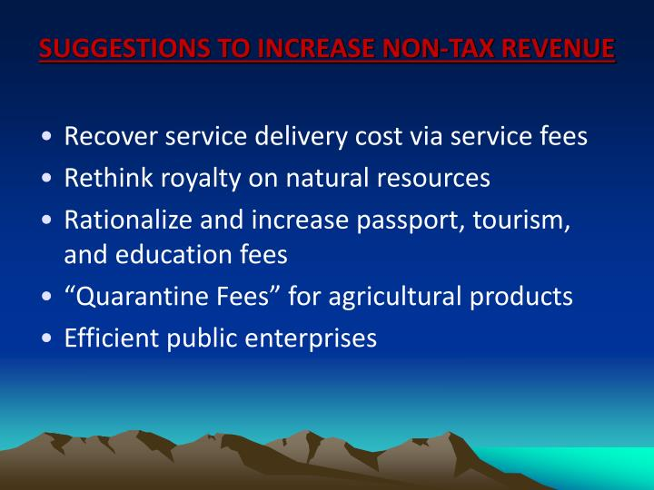 SUGGESTIONS TO INCREASE NON-TAX REVENUE