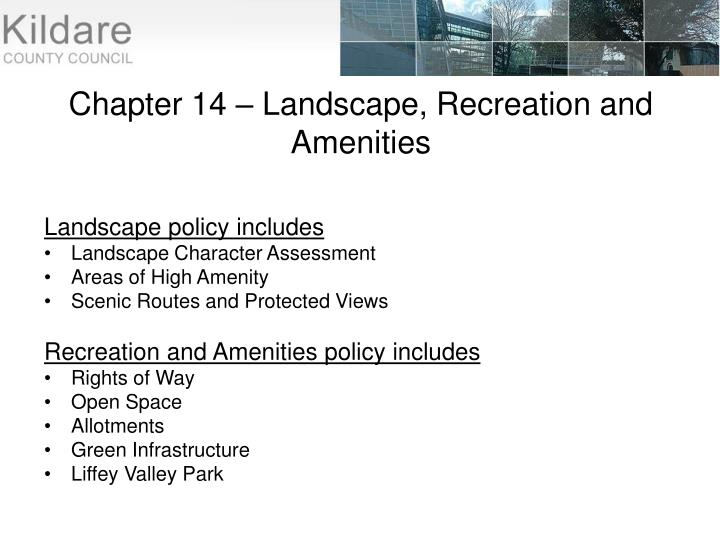Chapter 14 – Landscape, Recreation and Amenities