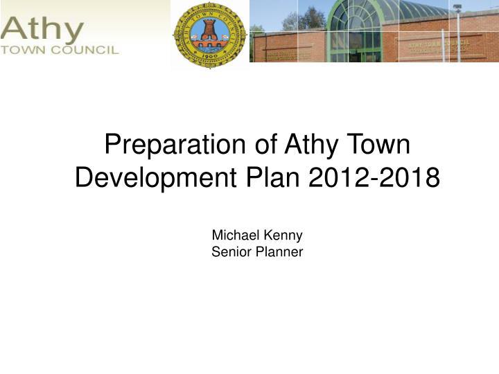 Preparation of Athy Town Development Plan 2012-2018