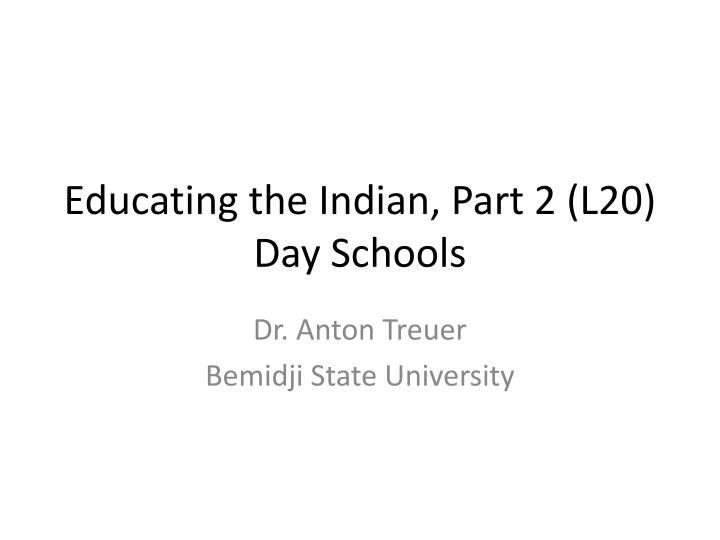 Educating the indian part 2 l20 day schools