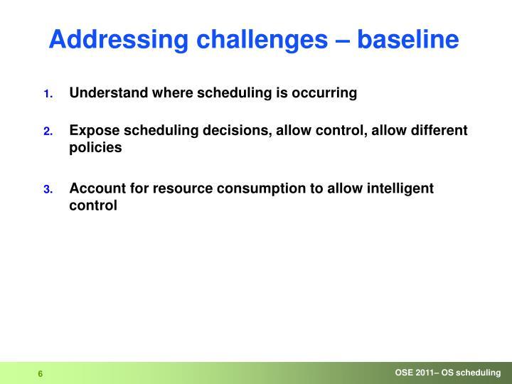 Addressing challenges – baseline