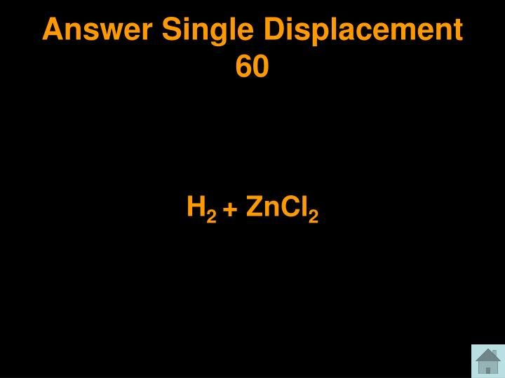 Answer Single Displacement 60