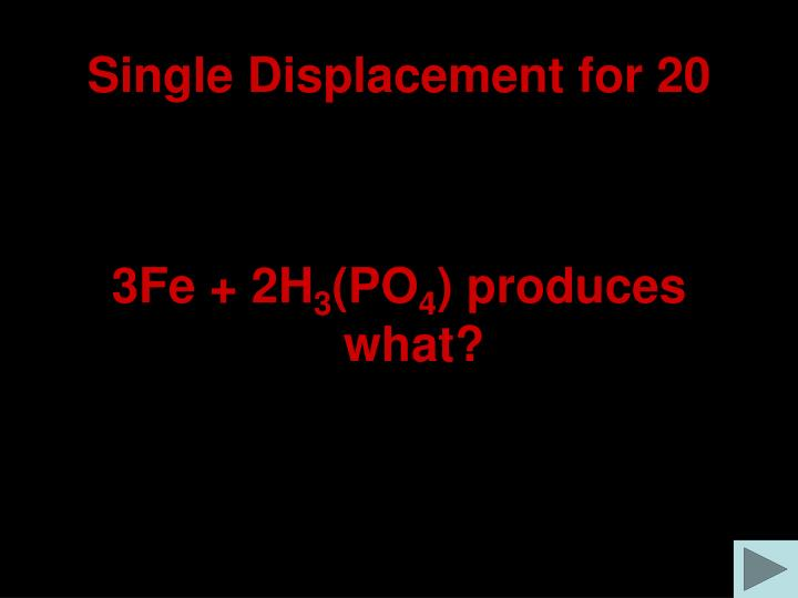 Single Displacement for 20
