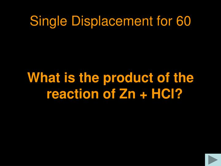 Single Displacement for 60