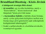 brundtland bizotts g k z s j v nk2