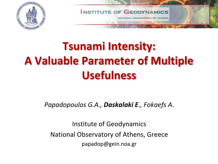tsunami intensity a valuable parameter of multiple usefulness n.