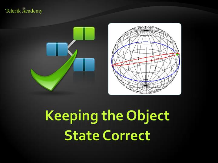 Keeping the Object State Correct