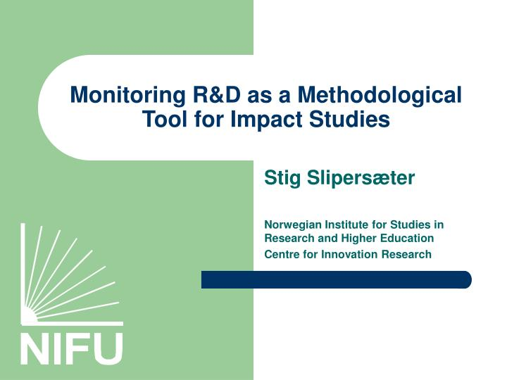 monitoring r d as a methodological tool for impact studies n.