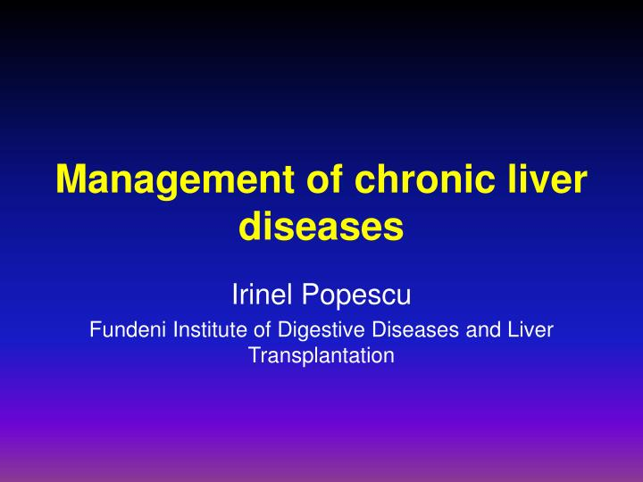 management of chronic liver diseases n.
