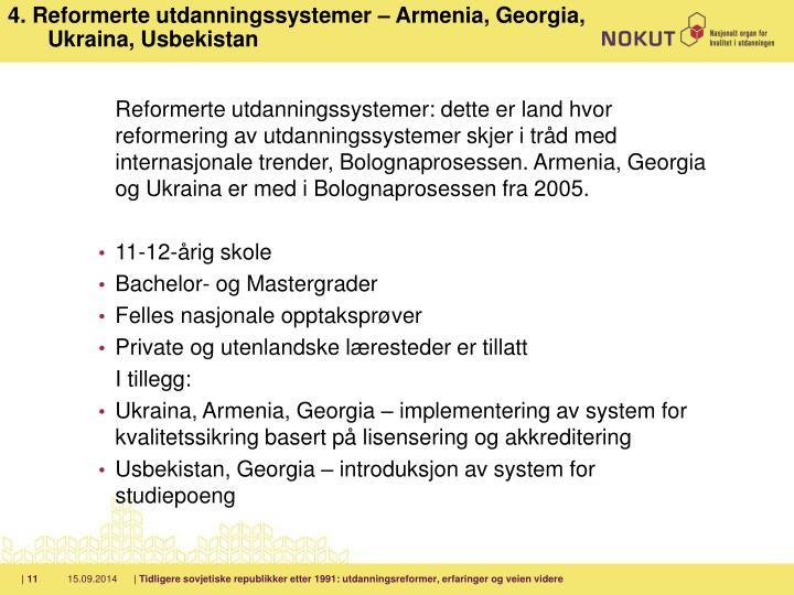 4. Reformerte utdanningssystemer – Armenia, Georgia, Ukraina, Usbekistan