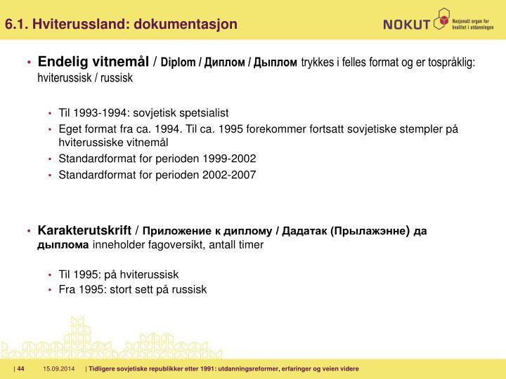 6.1. Hviterussland: dokumentasjon