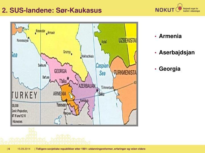 2. SUS-landene: Sør-Kaukasus