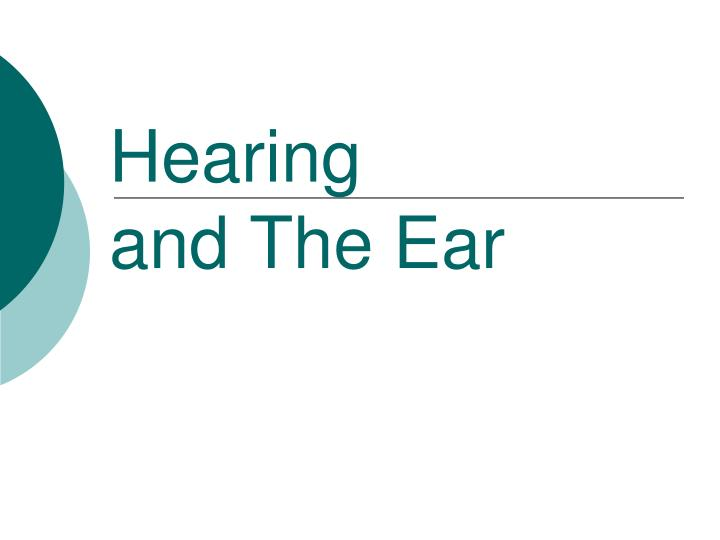 hearing and the ear n.