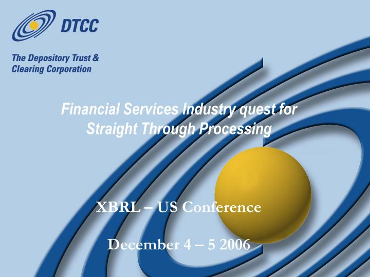Financial services industry quest for straight through processing
