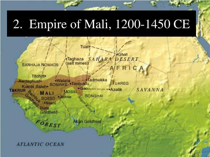2.  Empire of Mali, 1200-1450 CE