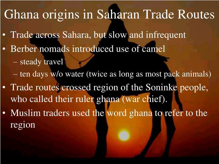 Ghana origins in Saharan Trade Routes