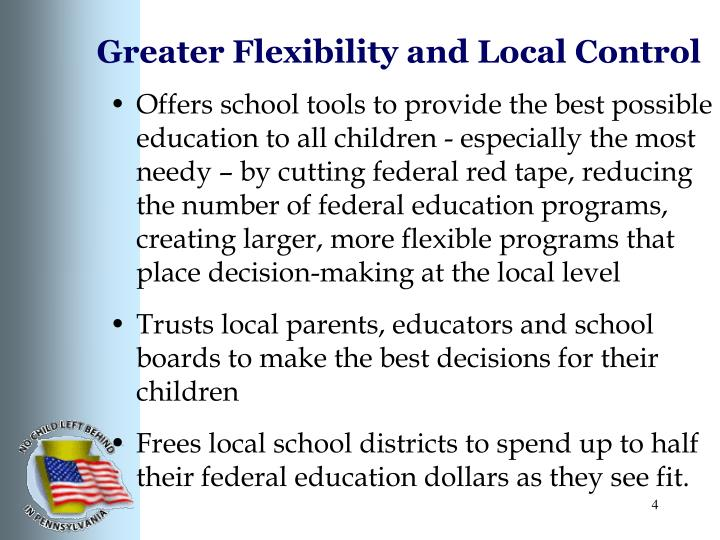 Greater Flexibility and Local Control