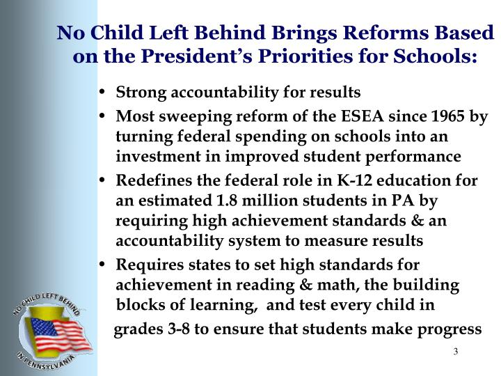 No child left behind brings reforms based on the president s priorities for schools