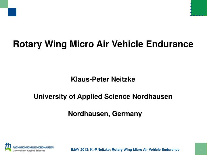 Rotary Wing Micro Air Vehicle Endurance
