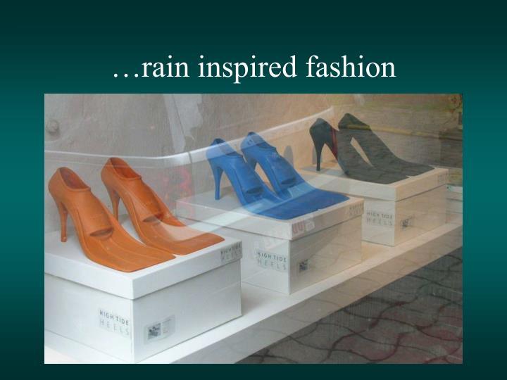 …rain inspired fashion