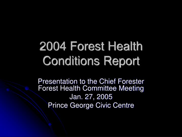 2004 forest health conditions report n.