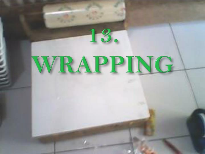 13. WRAPPING