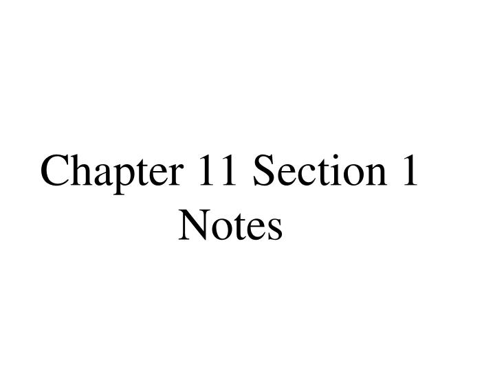 PPT - Chapter 11 Section 1 Notes PowerPoint Presentation ...