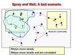 spray and wait a bad scenario