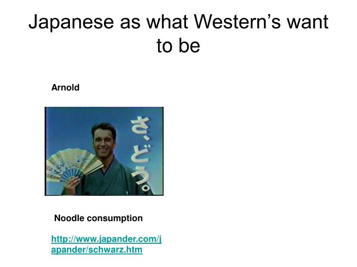 Japanese as what Western's want to be