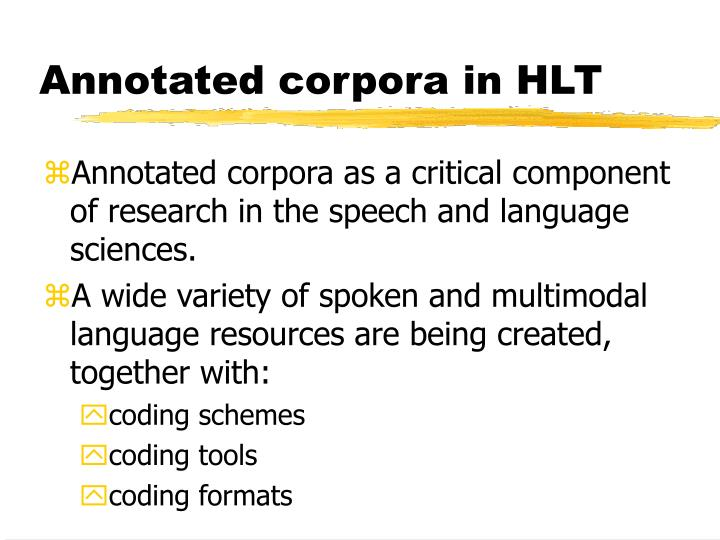 Annotated corpora in HLT