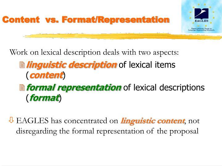 Content  vs. Format/Representation