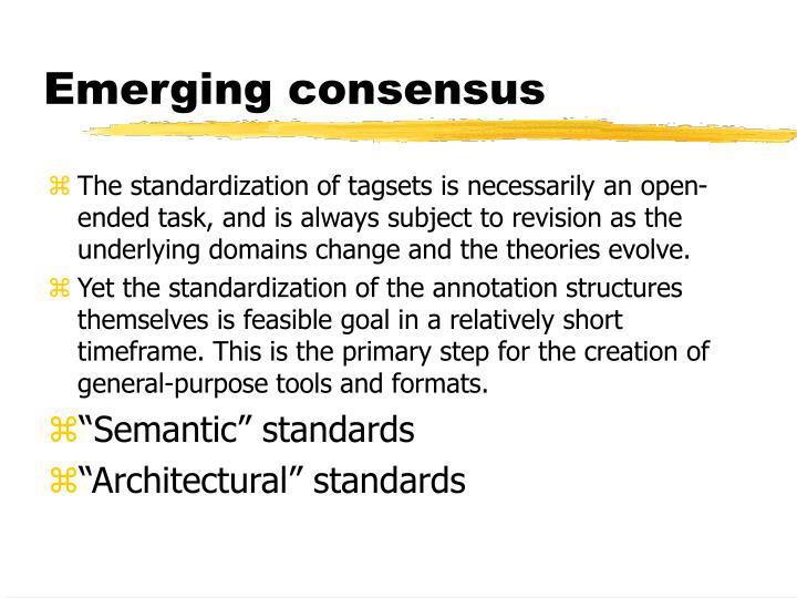 Emerging consensus