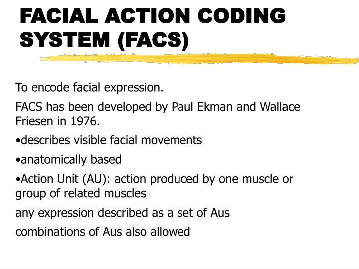 FACIAL ACTION CODING SYSTEM (FACS)
