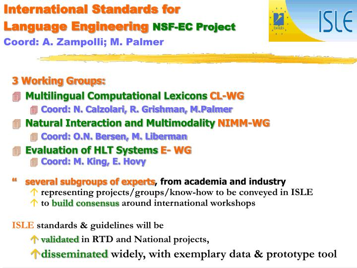 International standards for language engineering nsf ec project coord a zampolli m palmer