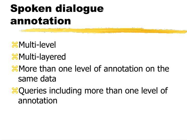 Spoken dialogue annotation