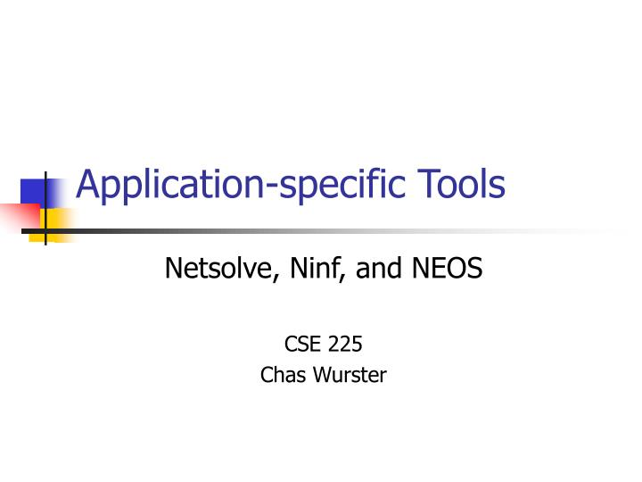 Application specific tools