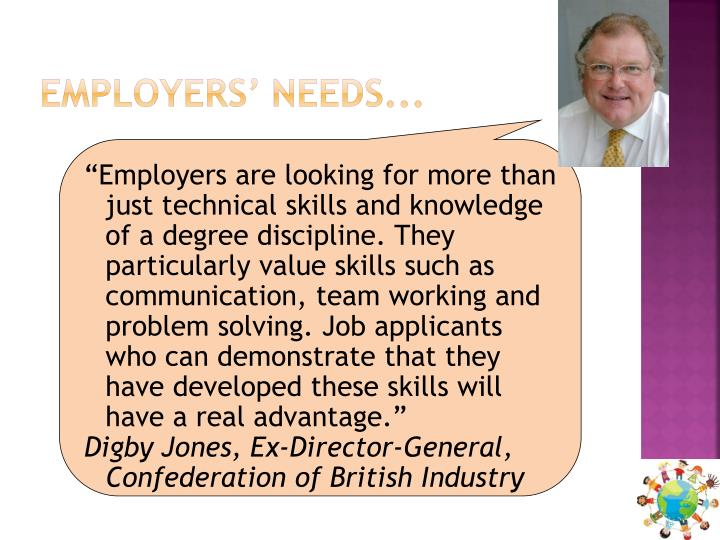 Employers' needs...
