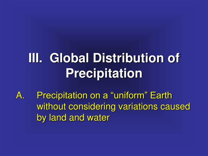 III.  Global Distribution of Precipitation