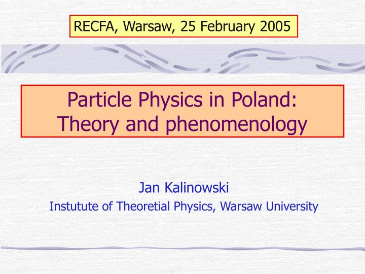particle physics in poland theory and phenomenology n.