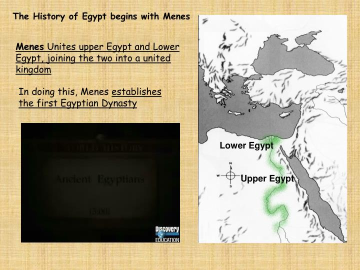 The History of Egypt begins with Menes