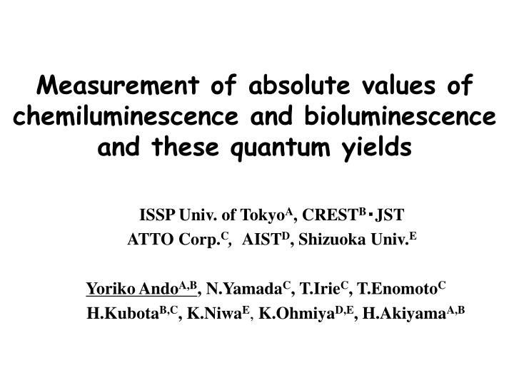 measurement of absolute values of chemiluminescence and bioluminescence and these quantum yields n.
