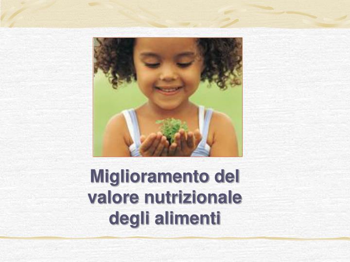 Miglioramento del valore nutrizionale degli alimenti