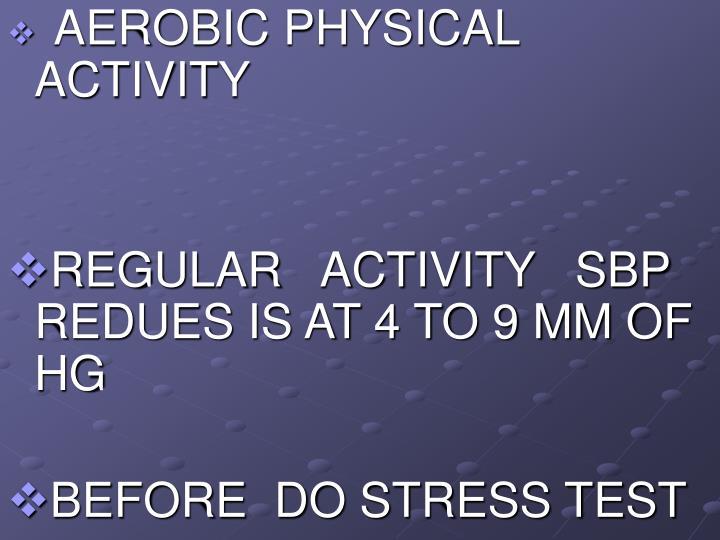 AEROBIC PHYSICAL    ACTIVITY
