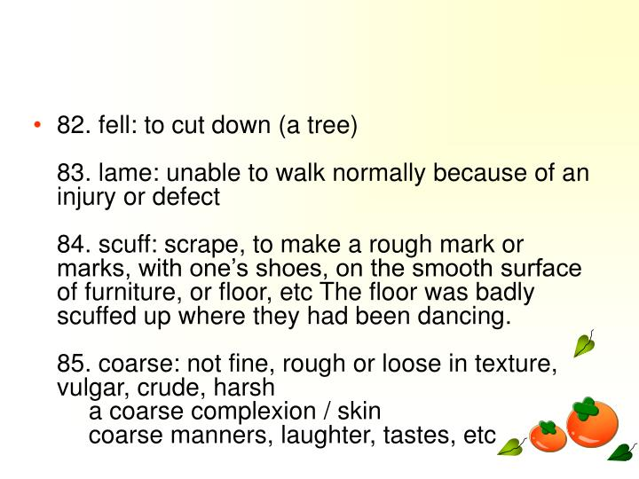 82. fell: to cut down (a tree)