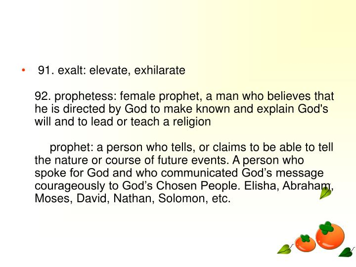 91. exalt: elevate, exhilarate